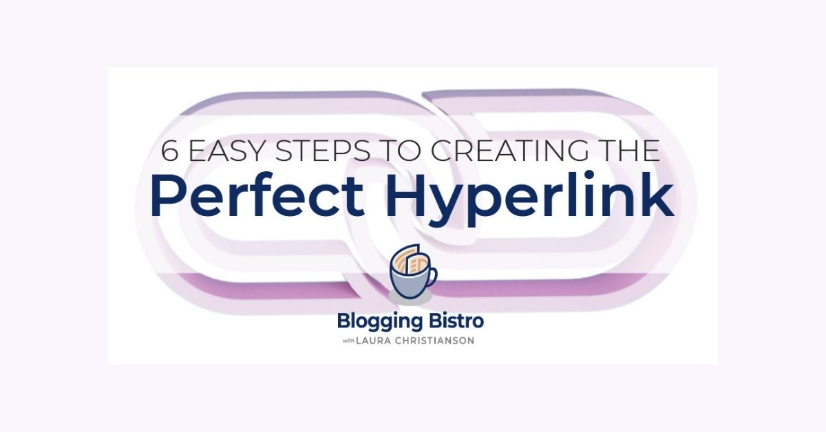6 easy steps to creating the perfect hyperlink | BloggingBistro.com